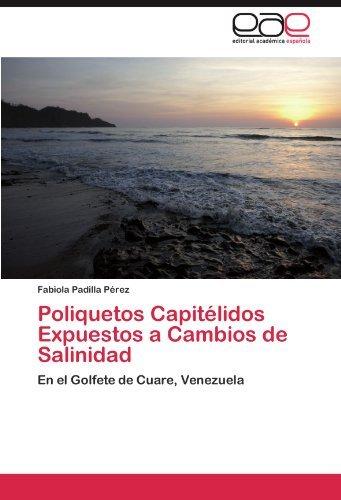 Poliquetos Capit??lidos Expuestos a Cambios de Salinidad: En el Golfete de Cuare, Venezuela by Fabiola Padilla P??rez (2012-04-06)