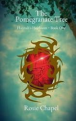 The Pomegranate Tree: Volume 1 (Hannah's Heirloom)