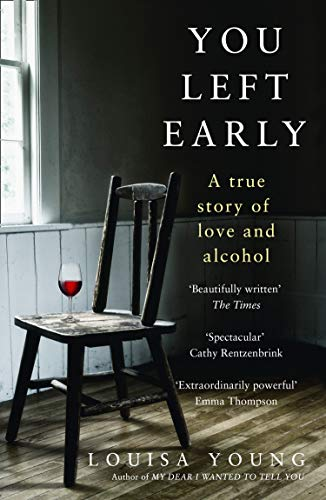 You Left Early: A True Story of Love and Alcohol por Louisa Young