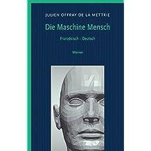 Die Maschine Mensch (Philosophische Bibliothek 407)