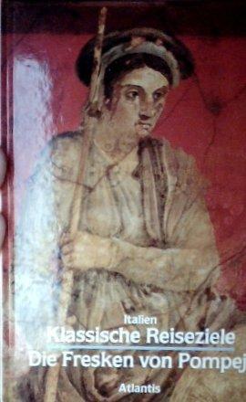 Italien. Die Fresken von Pompeji (Klassische Reiseziele)