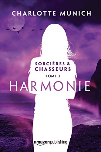 Harmonie (Sorcières & Chasseurs t. 2) par Charlotte Munich