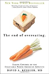 The End of Overeating: Taking Control of the Insatiable North American Appetite by David A. Kessler M.D. (2010-05-04)
