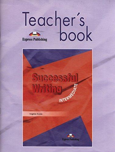 Successful Writing. Intermediate Level. Teacher's Book: Intermediate Teacher's Book por Virginia Evans