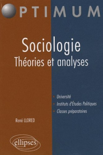 Sociologie Theories & Analyses par Llored