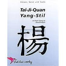 Tai-Ji-Quan Yang-Stil (Körper, Geist und Seele)