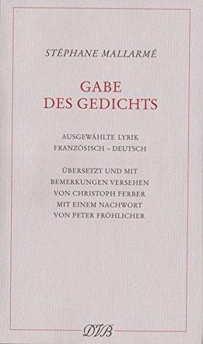 Gabe des Gedichts: Ausgewählte Lyrik. Französisch-Deutsch