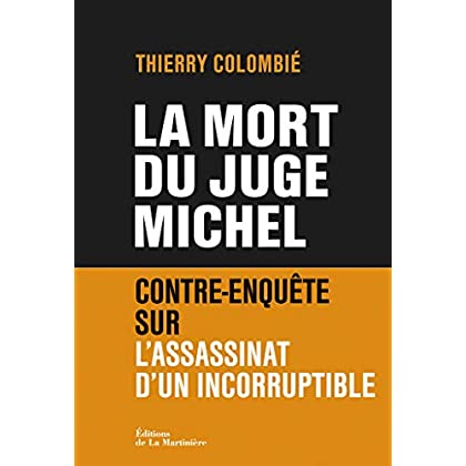 La Mort du juge Michel. Contre-enquête sur l'assassinat d'un incorruptible (NON FICTION)