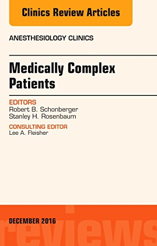 medically-complex-patients-an-issue-of-anesthesiology-clinics