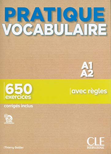 Pratique vocabulaire. A1-A2. 650 exercices avec règles. Con Corrigés. Per le Scuole superiori. Con File audio per il download