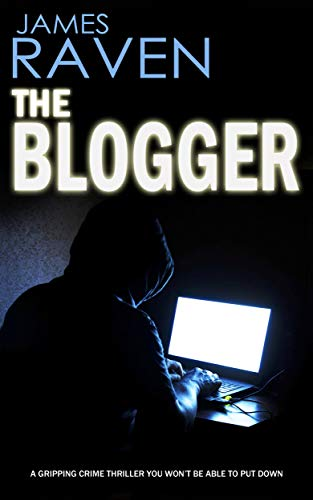 THE BLOGGER a crime thriller you won't want to put down (Detective Jeff Temple Book 5) by [RAVEN, JAMES]