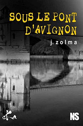 Sous le pont d'Avignon (Noire Sœur)