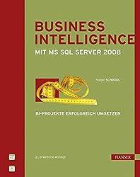 Business Intelligence mit Microsoft SQL Server 2008: BI-Projekte erfolgreich umsetzen