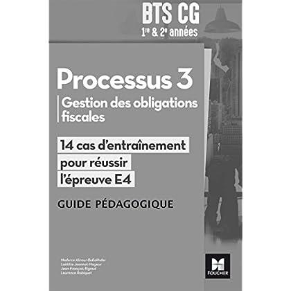 Réussir l'épreuve - PROCESSUS 3 BTS CG 1re et 2e années - Éd. 2017 - Guide pédagogique