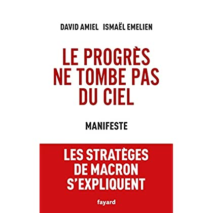 Le progrès ne tombe pas du ciel: Manifeste