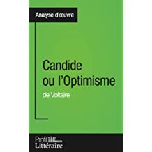 Candide ou l'Optimisme de Voltaire (Analyse approfondie): Approfondissez votre lecture des romans classiques et modernes avec Profil-Litteraire.fr