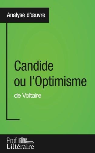 Candide ou l'Optimisme de Voltaire (Analyse approfondie): Approfondissez votre lecture des romans classiques et modernes avec Profil-Litteraire.fr por Alix Defays