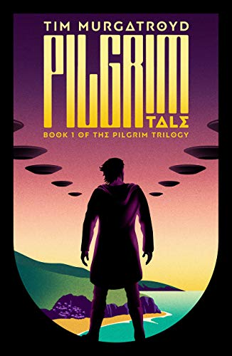 Pilgrim Tale (The Pilgrim Trilogy Book 1) by [Murgatroyd, Tim]