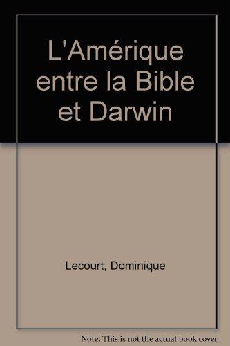L'Amérique entre la Bible et Darwin