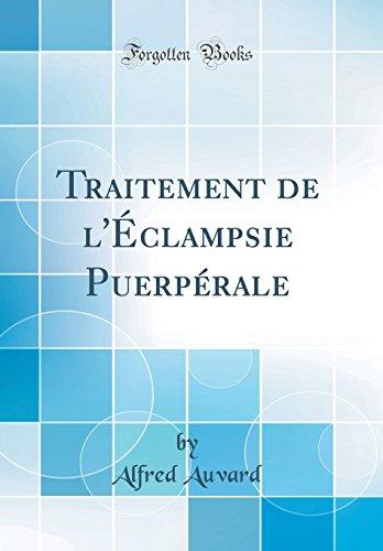 Traitement de L'Eclampsie Puerperale (Classic Reprint)