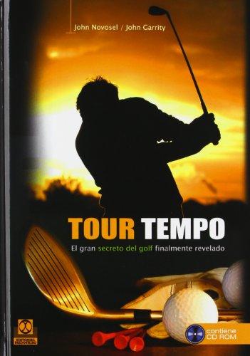 TOUR TEMPO. El gran secreto del golf finalmente revelado (Libro+CD) (Deportes) por John Novosel
