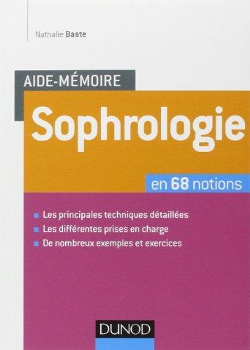 Aide-mmoire - Sophrologie - en 68 notions de Nathalie Baste (5 mars 2014) Broch