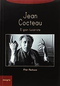 Jean Cocteau. El gran ilusionista par Pilar Pedraza