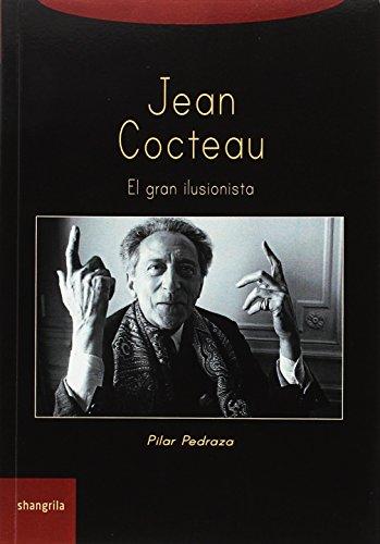 Jean Cocteau. El gran ilusionista (Trayectos) por Pilar Pedraza