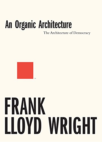 An Organic Architecture: The Architecture of Democracy 2017