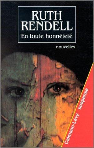 En toute honnêteté : Nouvelles de Ruth Rendell ( 1996 )
