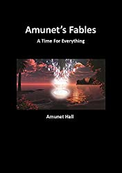 Amunet's Fables: A Time For Everything