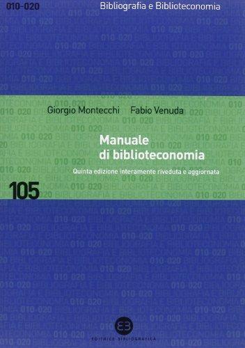 Manuale di biblioteconomia (Bibliografia e biblioteconomia) por Giorgio Montecchi