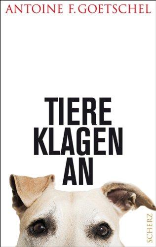 Tiere klagen an (Populäres Sachbuch)