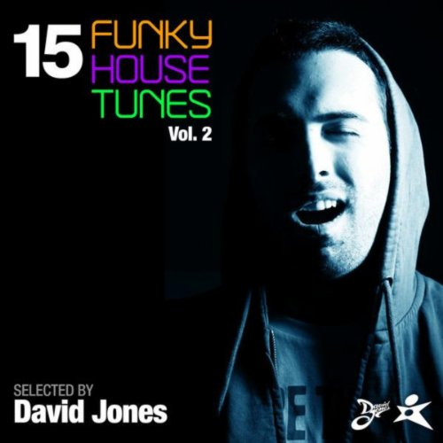 15 funky house tunes vol 2 selected by david jones von for Funky house music