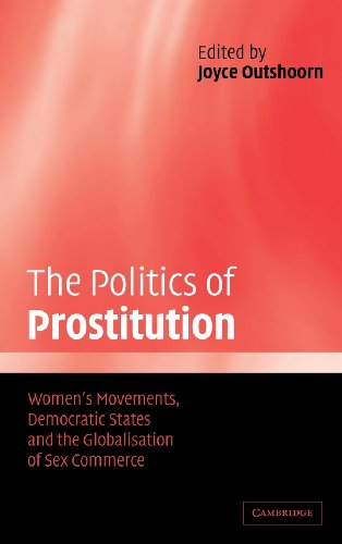 The Politics of Prostitution Hardback: Women's Movements, Democratic States and the Globalisation of Sex Commerce