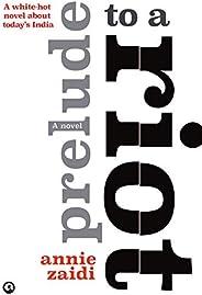 Prelude to a Riot: A Novel