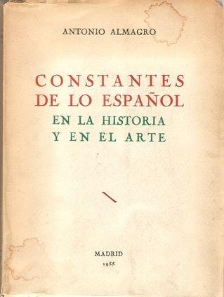 Constantes de lo español en la historia y en el arte