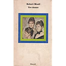 ROBERT MUSIL: TRE DONNE