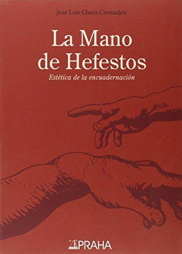Mano de Hefestos,La por José Luis Checa Cremades