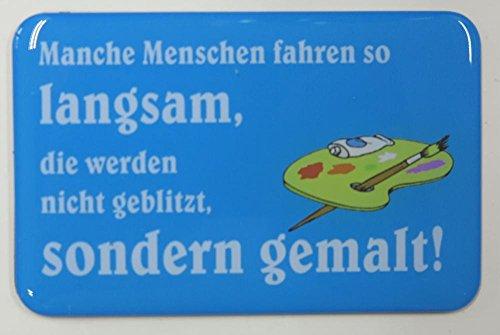"""Kühlschrankmagnet mit 3D-Aufkleber ca. 87 x 56 mm - lustiger Spruch: """"Manche Menschen fahren so langsam, …"""""""