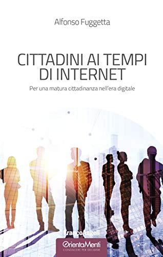 Cittadini ai tempi di Internet. Per una cittadinanza consapevole nell'era digitale