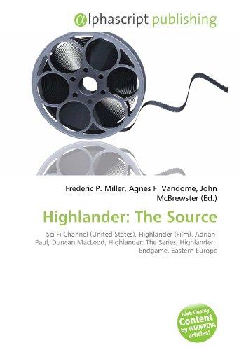 Highlander: The Source: Sci Fi Channel (United States), Highlander (Film), Adrian Paul, Duncan MacLeod, Highlander: The Series, Highlander: Endgame, Eastern Europe