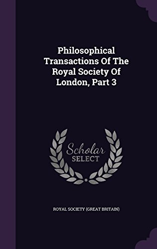 Philosophical Transactions Of The Royal Society Of London, Part 3
