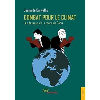 Combat pour le climat: Les dessous de l'accord de Paris