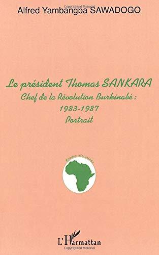 LE PRÉSIDENT THOMAS SANKARA, CHEF DE LA REVOLUTION BURKINABE