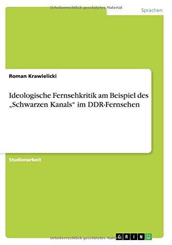 """Ideologische Fernsehkritik am Beispiel des """"Schwarzen Kanals"""" im DDR-Fernsehen"""