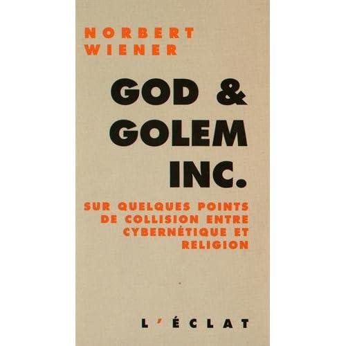 God & Golem Inc : Sur quelques points de collision entre cybernétique et religion