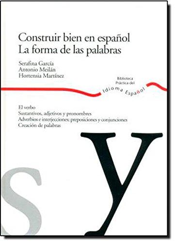 Construir bien en español. La forma de las palabras por Serafina García García
