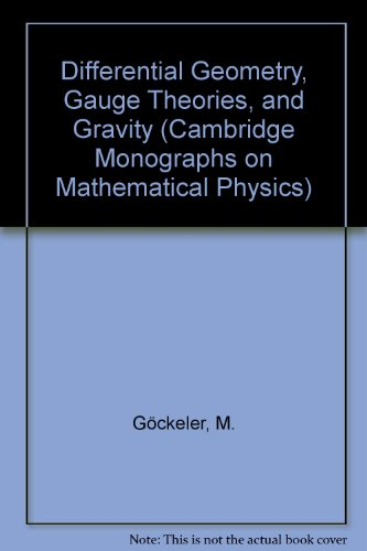 Differential Geometry, Gauge Theories, and Gravity (Cambridge Monographs on Mathematical Physics)