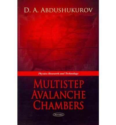 [(Multistep Avalanche Chambers)] [ By (author) D. A. Abdushukurov ] [August, 2011]